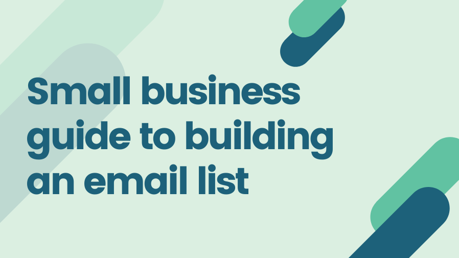 You are currently viewing Small business guide to building an email list